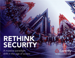 Rethink Security – A Massive Paradigm Shift in the Age of Access