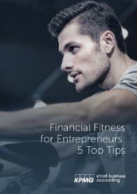 Financial Fitness for Entrepreneurs: 5 Top Tips