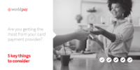 Are you getting the most from your card payment provider?