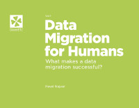 Data Migration for Humans: What makes a data migration successful?