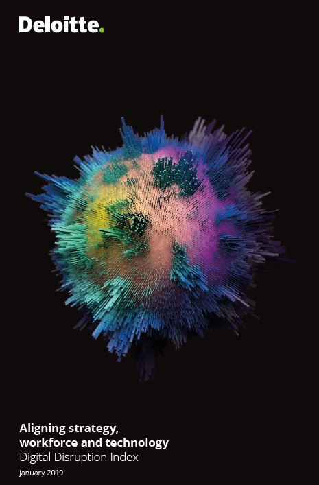 Aligning Strategy, Workforce, and Technology - Digital Disruption Index 2019 by Deloitte