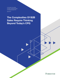 The Complexities Of B2B Sales Require Thinking Beyond Today's CPQ