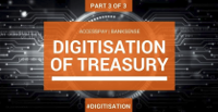 Digitisation of Treasury – Part 3