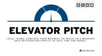 Elevator Pitch: How to Convince Your Business to Invest in a Managed Data Restoration Service