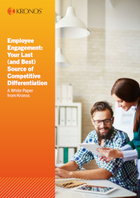 Employee Engagement – Your Last Source of Competitive Differentiation