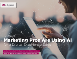 5 Ways Marketing Pros Are Using AI for A Digital Experience Edge