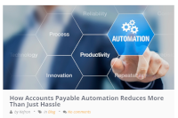 How Accounts Payable Automation Reduces More Than Just Hassle