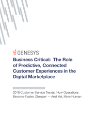 Customer Service Trends 2018: The Role of Predictive, Connected CX in the Digital Marketplace
