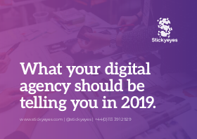 What Your Digital Agency Should be Telling You in 2019