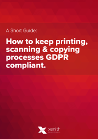 How to Keep Printing, Scanning & Copying Processes GDPR Compliant