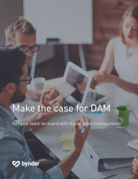 Make the Case for DAM
