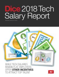 Dice 2018 Tech Salary Report