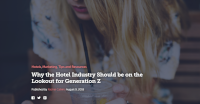 Why the Hotel Industry Should be on the Lookout for Generation Z