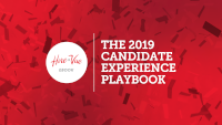 The 2019 Candidate Experience Playbook