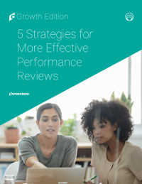 5 Strategies for More Effective Performance Reviews
