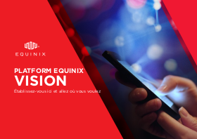 The Platform Equinix Vision: Build Here, Go Anywhere