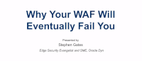 Your WAF Will Eventually Fail You