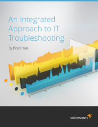 An Integrated Approach to IT Troubleshooting