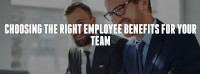 Choosing the Right Employee Benefits for Your Team