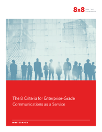 8 Criteria for Enterprise-Grade Communications as a Service