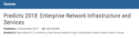 Predicts 2018: Enterprise Network Infrastructure and Services - A Gartner Report