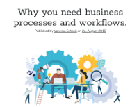 Why do you need business processes and workflows?