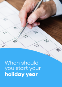 When Should You Start Your Holiday Year?