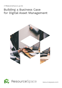 Building a Business Case for Digital Asset Management