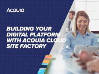 Building Your Digital Platform with Acquia Cloud Site Factory