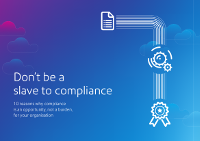10 Reasons Why Compliance is An Opportunity for Your Organisation