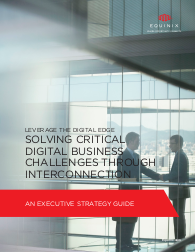 Leverage the Digital Edge Solving Critical Digital Business Challenges Through Interconnection