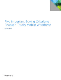 5 Important Buying Criteria to Enable a Totally Mobile Workforce
