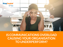 Is Communications Overload Causing Your Organisation To Underperform?