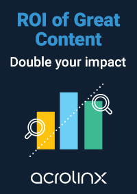 The ROI of Great Content - How to Double the Impact of Your Content Strategy
