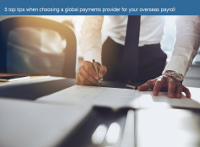 5 Top Tips When Choosing a Global Payments Provider for Your Overseas Payroll