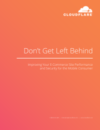 Improving Your E-Commerce Site Performance and Security for the Mobile Consumer