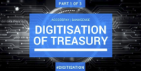 Digitisation of Treasury – Part 1