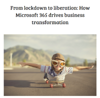 From Lockdown to Liberation: How Microsoft 365 Drives Business Transformation