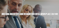 Building Incentives and Recognition into a Workplace Culture