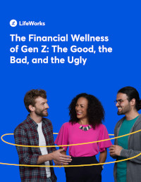 The Financial Wellness of Gen Z: The Good, the Bad and the Ugly