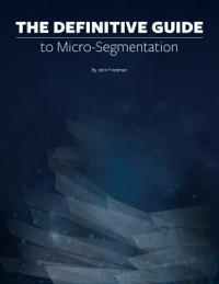 The Definitive Guide to Micro-Segmentation