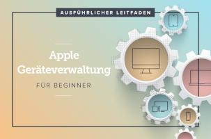 Apple Device Management für Anfänger