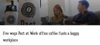5 Ways Coffee Fuels a Happy Workplace