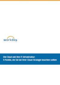 Die Cloud und Ihre IT-Infrastruktur: 9 Punkte, die Sie bei Ihrer Cloud-Strategie beachten sollten
