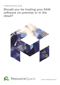 Should You Be Hosting Your DAM Software On-Premise or in the Cloud?