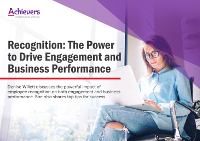 Recognition: The Power to Drive Engagement and Business Performance