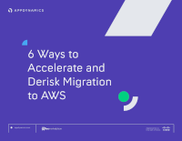 6 Ways to Accelerate and Derisk Migration to AWS