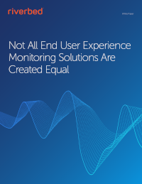 Not All End User Experience Monitoring Solutions Are Created Equal