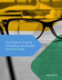Guide to Creating Compelling Case Studies That Drive Sales
