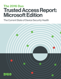 The 2016 Duo Trusted Access Report: Microsoft Edition